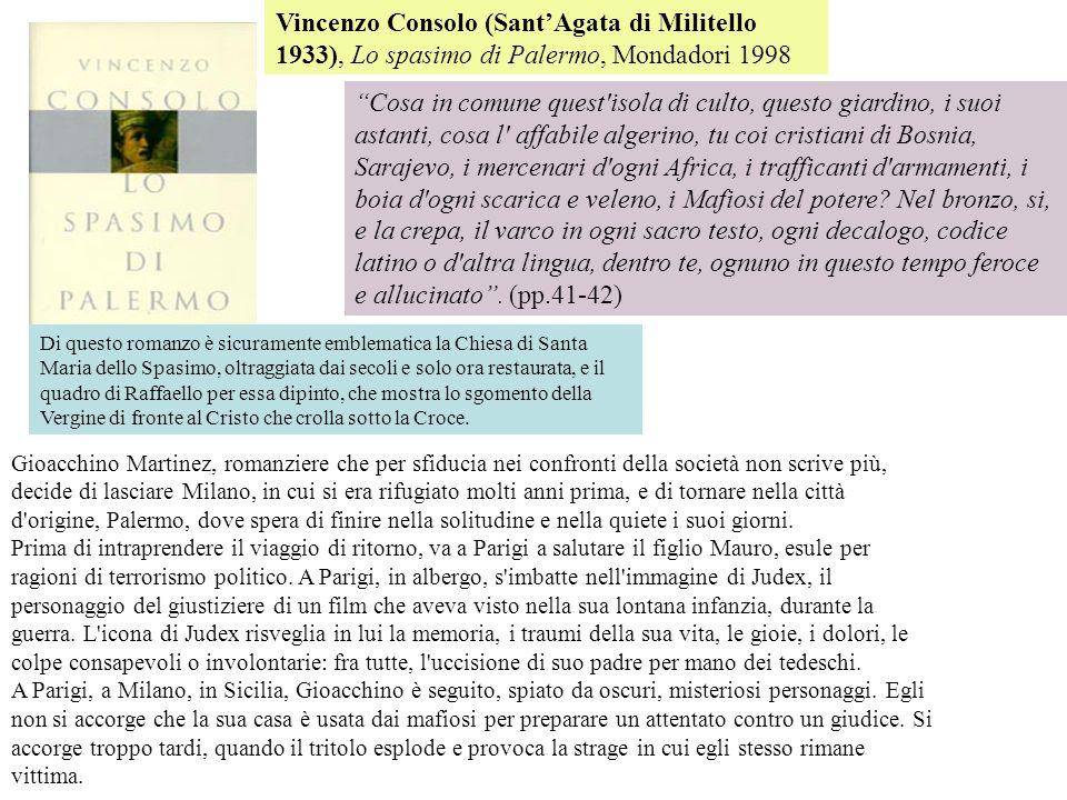 Vincenzo Consolo (Sant'Agata di Militello 1933), Lo spasimo di Palermo, Mondadori 1998
