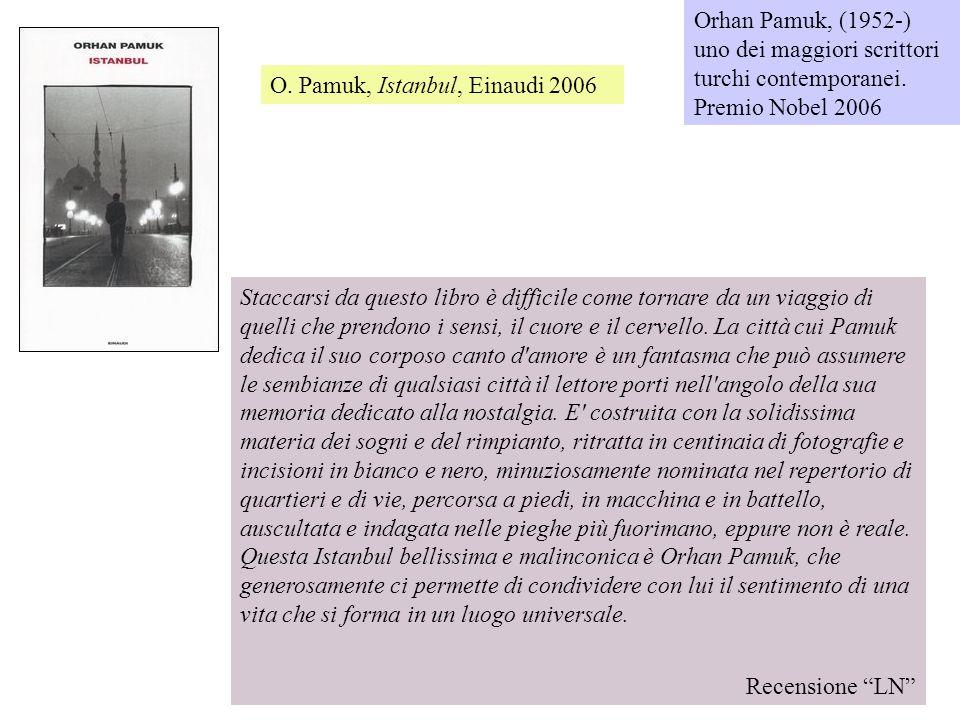 Orhan Pamuk, (1952-) uno dei maggiori scrittori turchi contemporanei