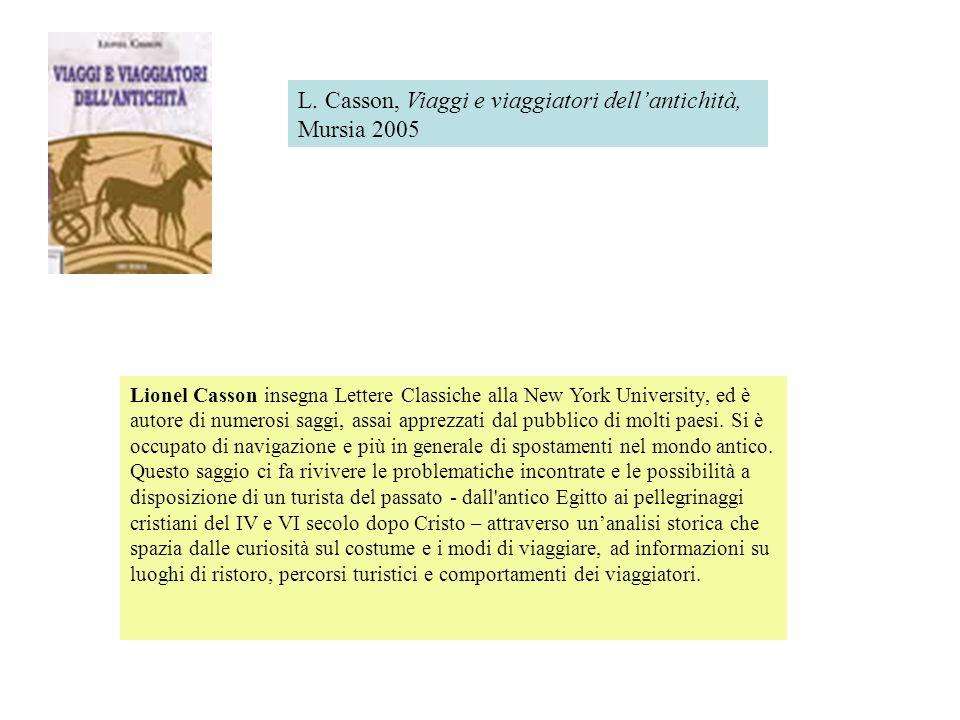 L. Casson, Viaggi e viaggiatori dell'antichità, Mursia 2005