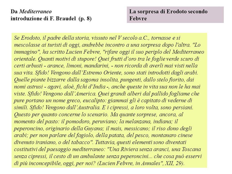 Da Mediterraneo introduzione di F. Braudel (p. 8) La sorpresa di Erodoto secondo Febvre.