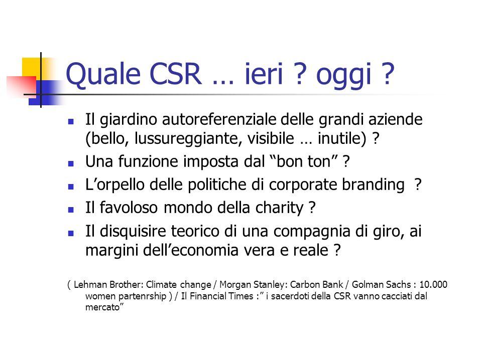 Quale CSR … ieri oggi Il giardino autoreferenziale delle grandi aziende (bello, lussureggiante, visibile … inutile)