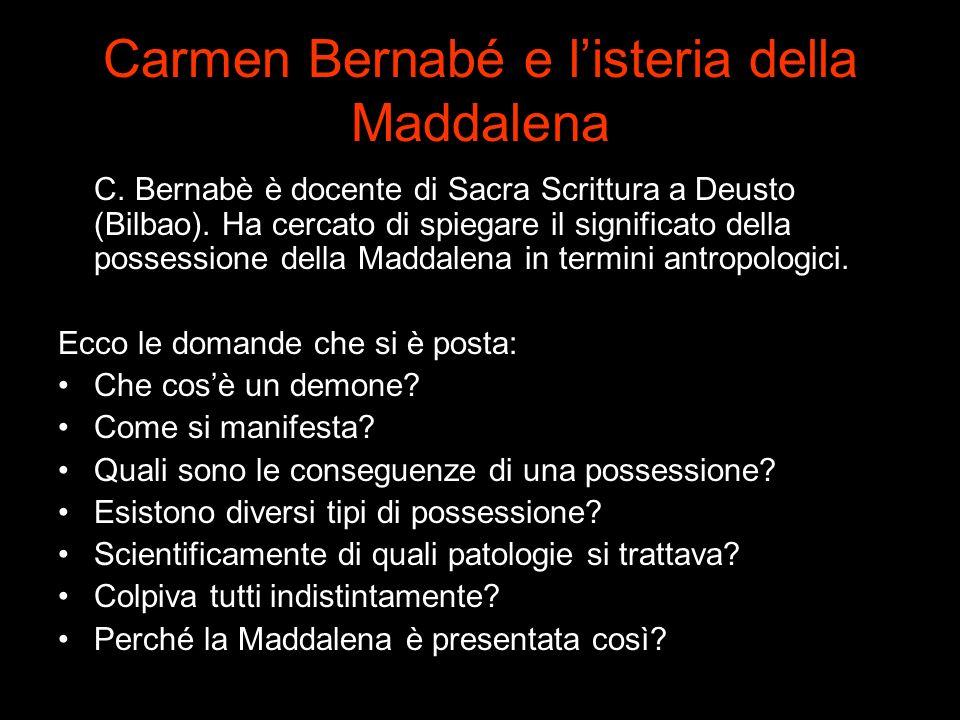 Carmen Bernabé e l'isteria della Maddalena