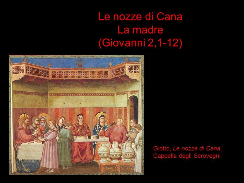 Le nozze di Cana La madre (Giovanni 2,1-12)