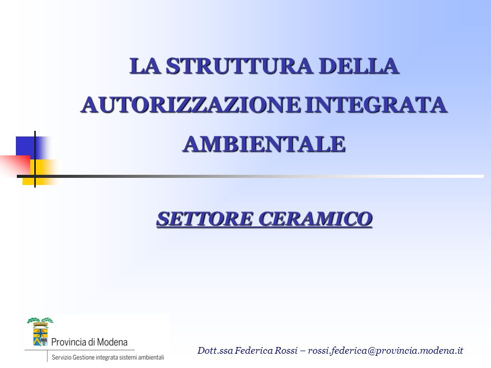 LA STRUTTURA DELLA AUTORIZZAZIONE INTEGRATA AMBIENTALE SETTORE CERAMICO