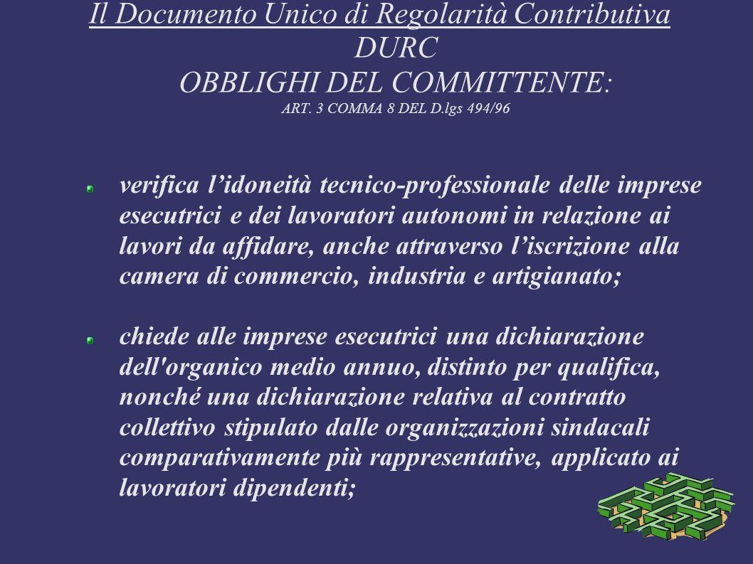 Il Documento Unico di Regolarità Contributiva DURC OBBLIGHI DEL COMMITTENTE: ART. 3 COMMA 8 DEL D.lgs 494/96