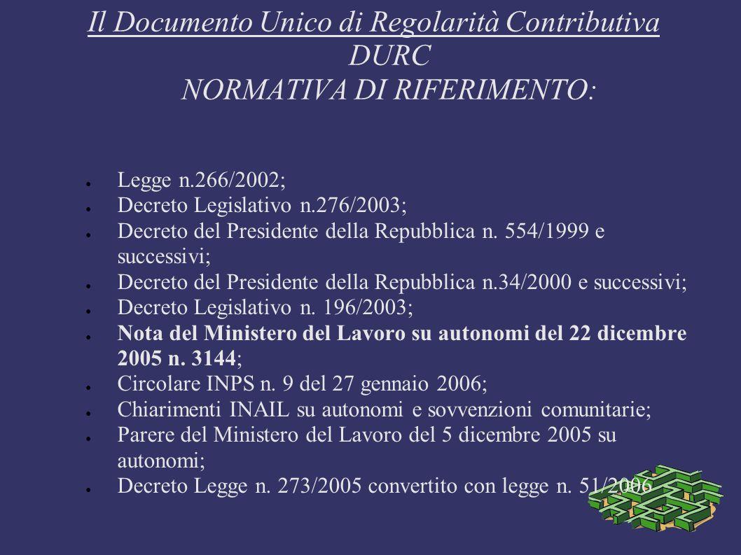 Il Documento Unico di Regolarità Contributiva DURC NORMATIVA DI RIFERIMENTO:
