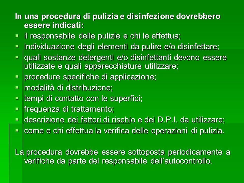In una procedura di pulizia e disinfezione dovrebbero essere indicati: