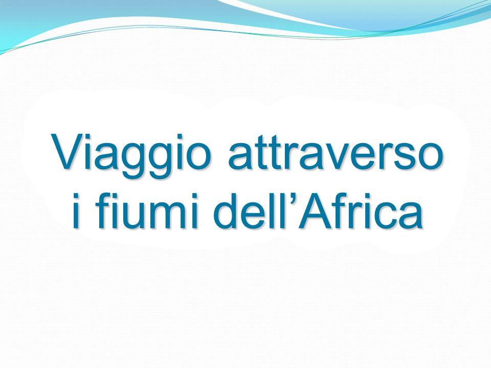 Viaggio attraverso i fiumi dell'Africa