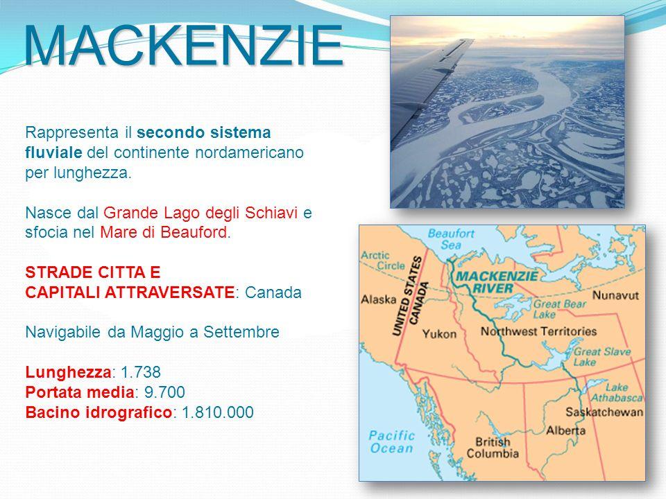 MACKENZIE Rappresenta il secondo sistema fluviale del continente nordamericano per lunghezza. Nasce dal Grande Lago degli Schiavi e.