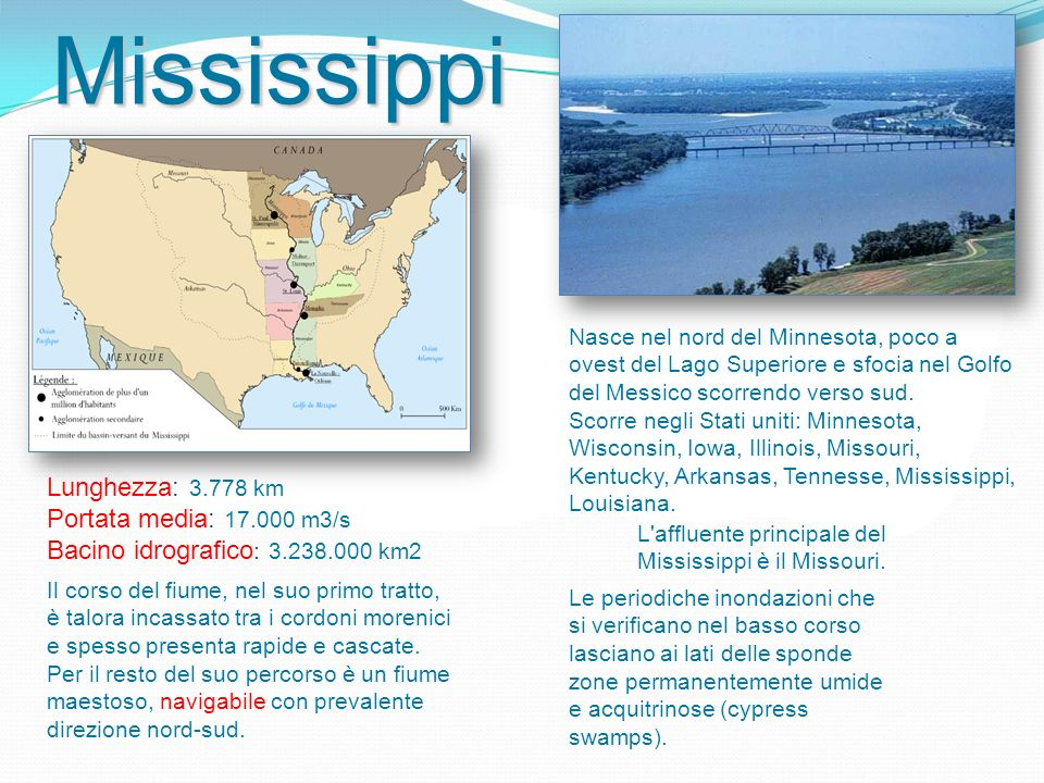 Mississippi Lunghezza: 3.778 km Portata media: 17.000 m3/s