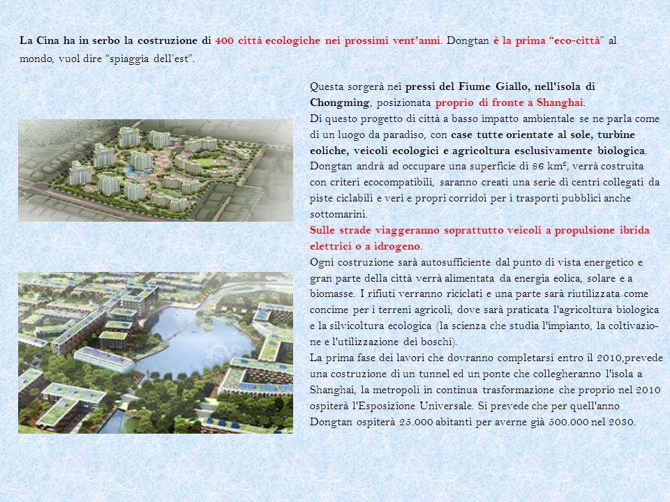 La Cina ha in serbo la costruzione di 400 città ecologiche nei prossimi vent anni. Dongtan è la prima eco-città al