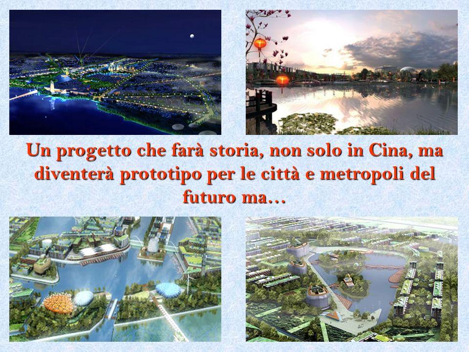 Un progetto che farà storia, non solo in Cina, ma