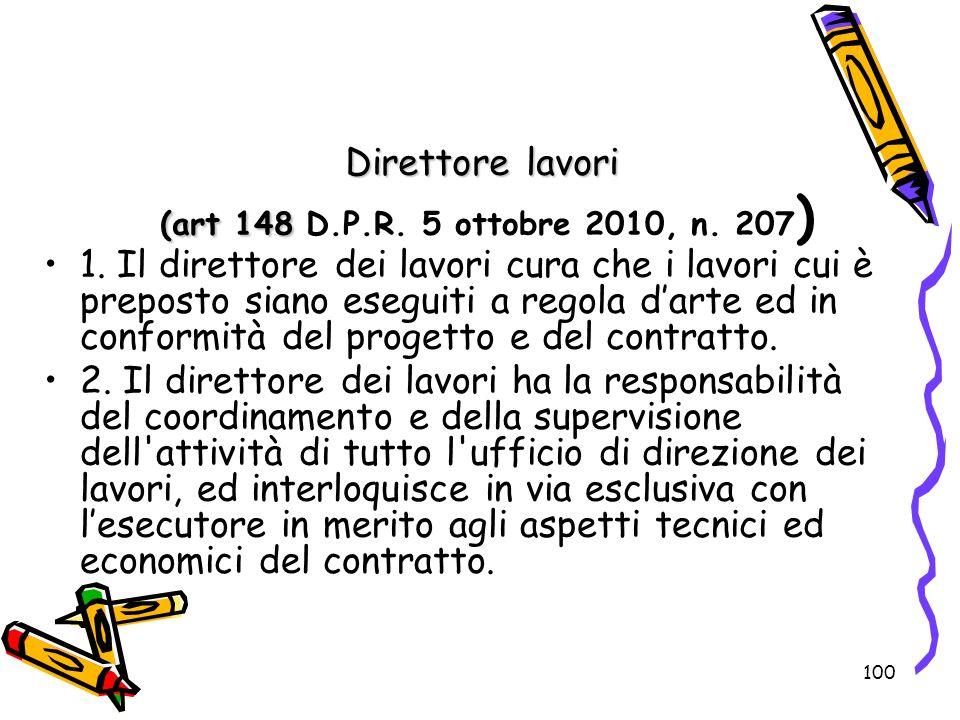 Direttore lavori (art 148 D.P.R. 5 ottobre 2010, n. 207)