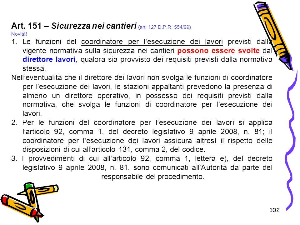 Art. 151 – Sicurezza nei cantieri (art. 127 D.P.R. 554/99)