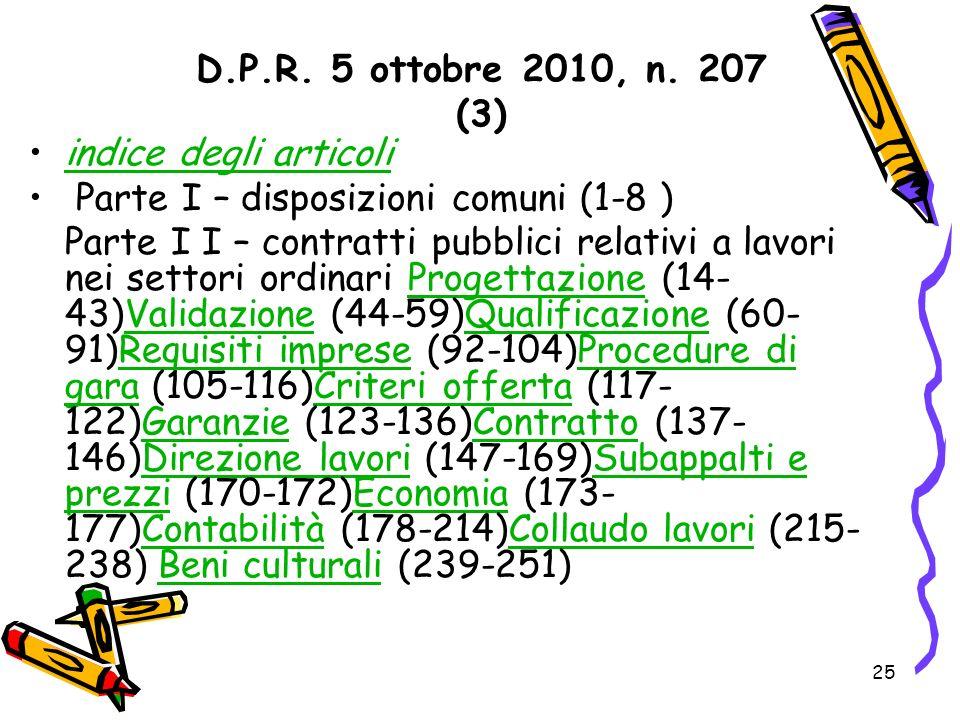 D.P.R. 5 ottobre 2010, n. 207 (3)indice degli articoli. Parte I – disposizioni comuni (1-8 )