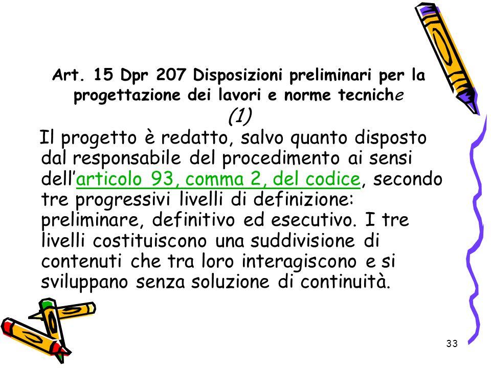 Art. 15 Dpr 207 Disposizioni preliminari per la progettazione dei lavori e norme tecniche (1)