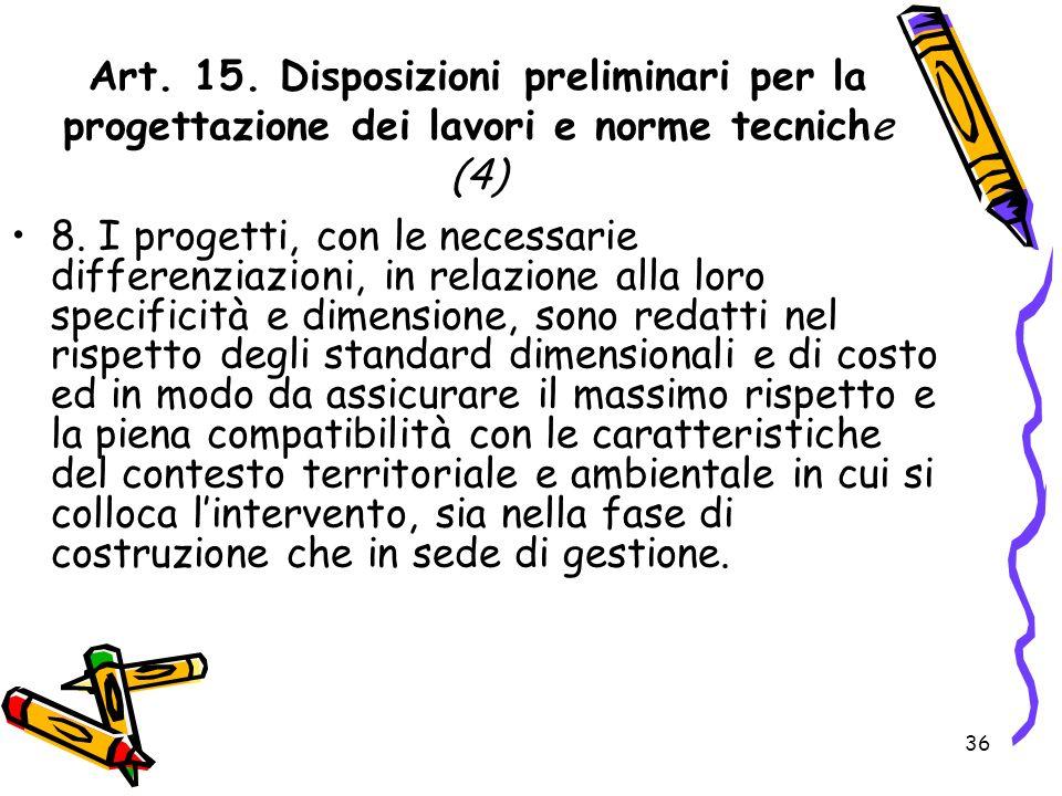 Art. 15. Disposizioni preliminari per la progettazione dei lavori e norme tecniche (4)