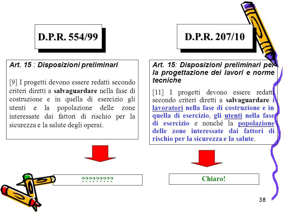 D.P.R. 554/99 D.P.R. 207/10 Art. 15 : Disposizioni preliminari