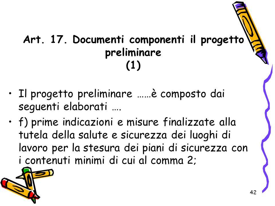 Art. 17. Documenti componenti il progetto preliminare (1)