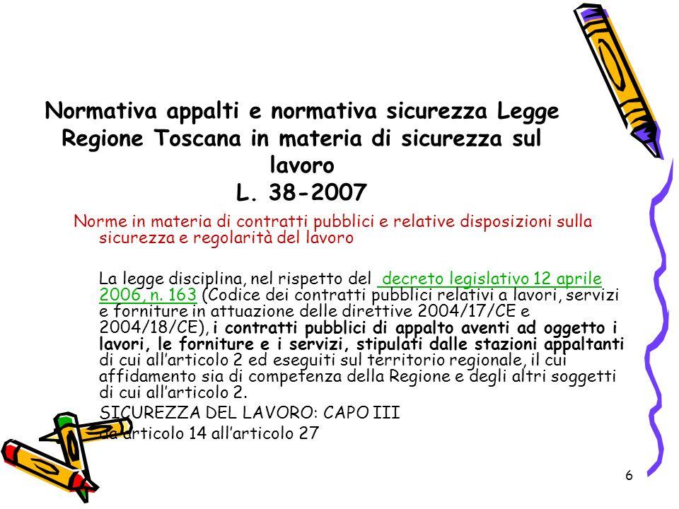 Normativa appalti e normativa sicurezza Legge Regione Toscana in materia di sicurezza sul lavoro L. 38-2007