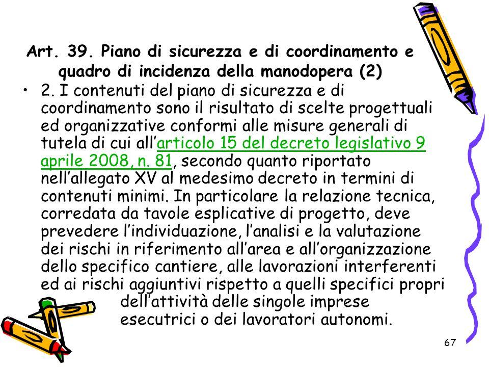 Art. 39. Piano di sicurezza e di coordinamento e quadro di incidenza della manodopera (2)