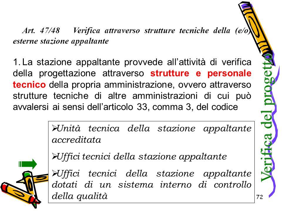 Art. 47/48 Verifica attraverso strutture tecniche della (e/o) esterne stazione appaltante