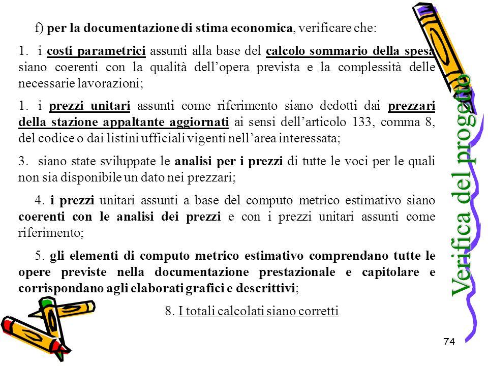 f) per la documentazione di stima economica, verificare che: