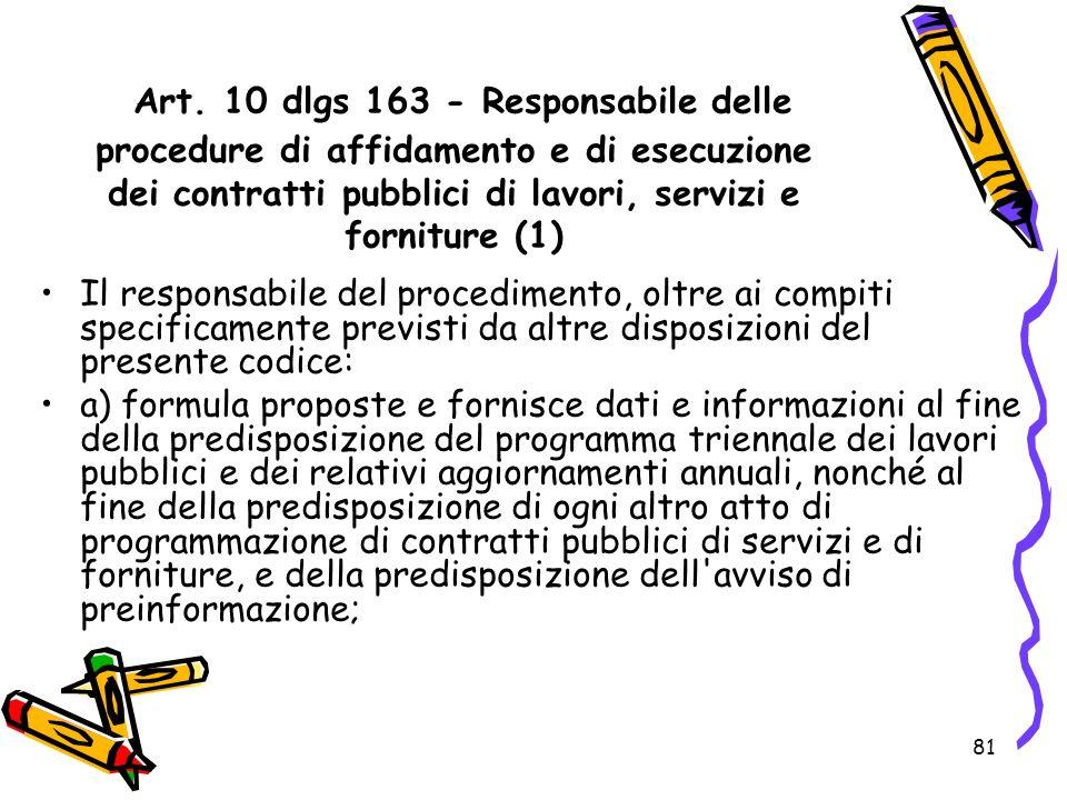 Art. 10 dlgs 163 - Responsabile delle procedure di affidamento e di esecuzione dei contratti pubblici di lavori, servizi e forniture (1)