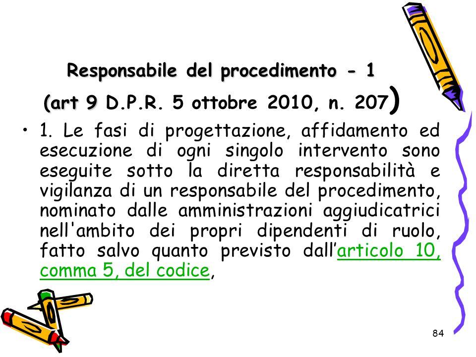 Responsabile del procedimento - 1 (art 9 D. P. R. 5 ottobre 2010, n