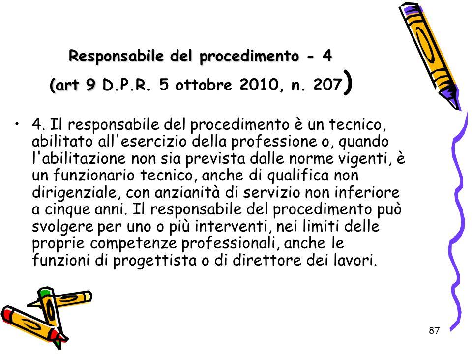 Responsabile del procedimento - 4 (art 9 D. P. R. 5 ottobre 2010, n
