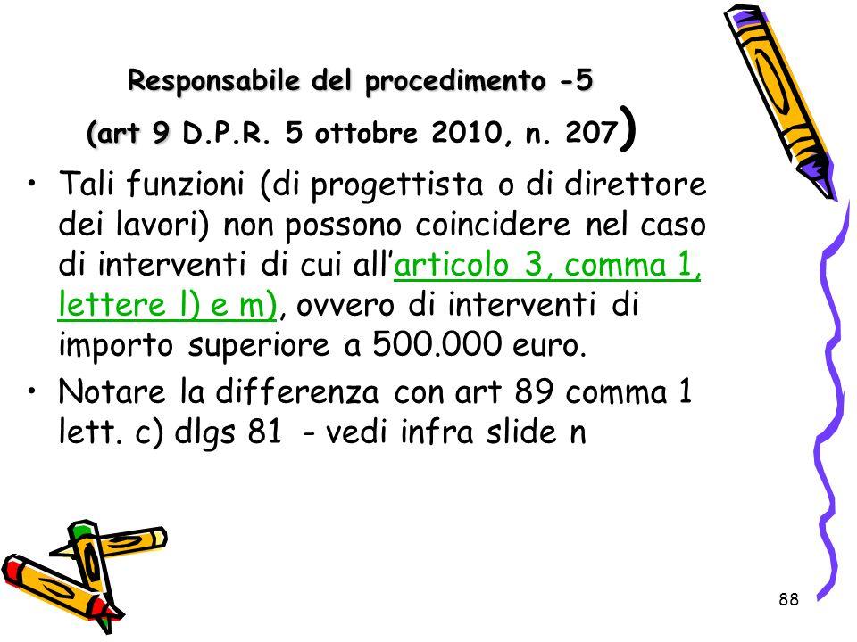 Responsabile del procedimento -5 (art 9 D.P.R. 5 ottobre 2010, n. 207)
