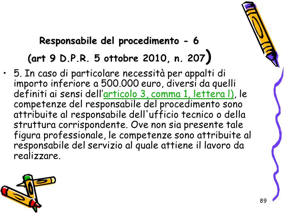 Responsabile del procedimento - 6 (art 9 D. P. R. 5 ottobre 2010, n