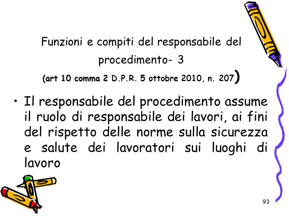 Funzioni e compiti del responsabile del procedimento- 3 (art 10 comma 2 D.P.R. 5 ottobre 2010, n. 207)