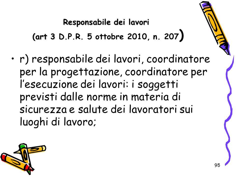 Responsabile dei lavori (art 3 D.P.R. 5 ottobre 2010, n. 207)