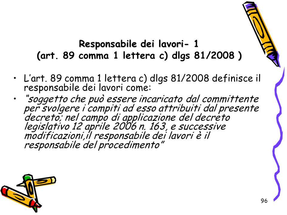 Responsabile dei lavori- 1 (art. 89 comma 1 lettera c) dlgs 81/2008 )