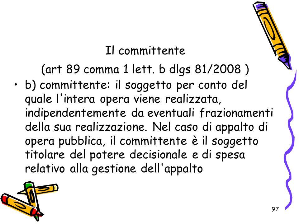 Il committente (art 89 comma 1 lett. b dlgs 81/2008 )