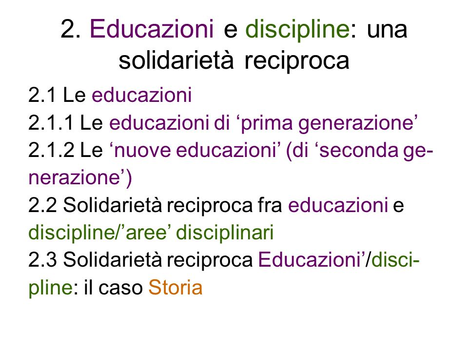 2. Educazioni e discipline: una solidarietà reciproca