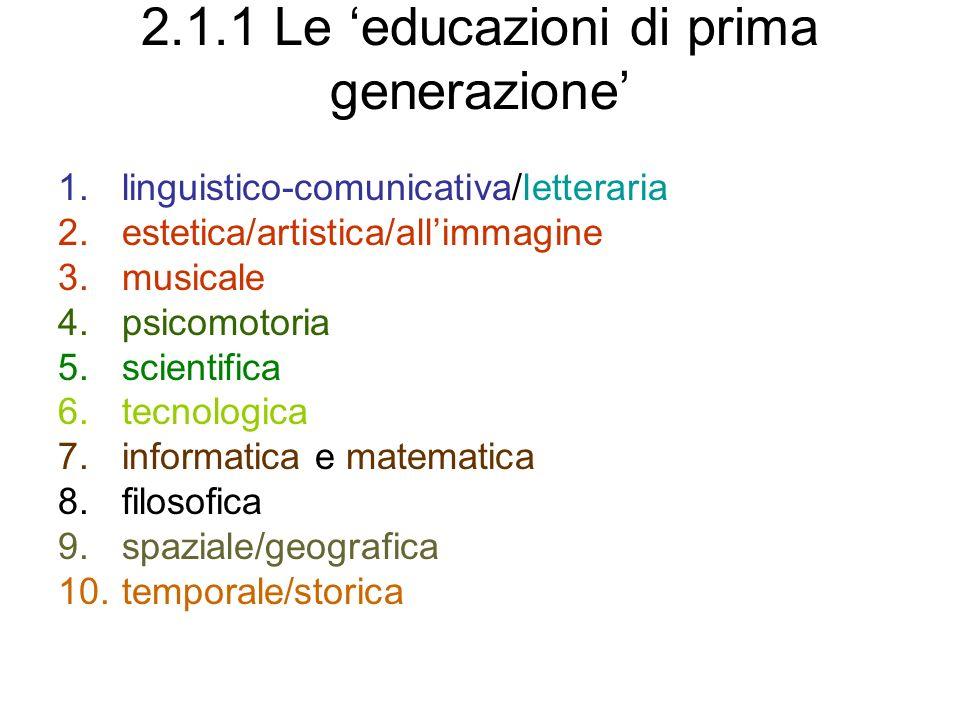 2.1.1 Le 'educazioni di prima generazione'