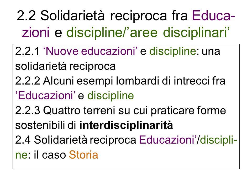 2.2 Solidarietà reciproca fra Educa-zioni e discipline/'aree disciplinari'