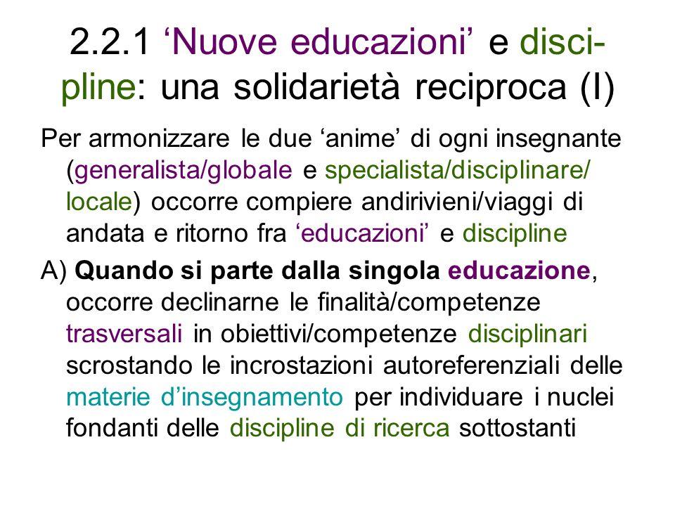 2.2.1 'Nuove educazioni' e disci-pline: una solidarietà reciproca (I)