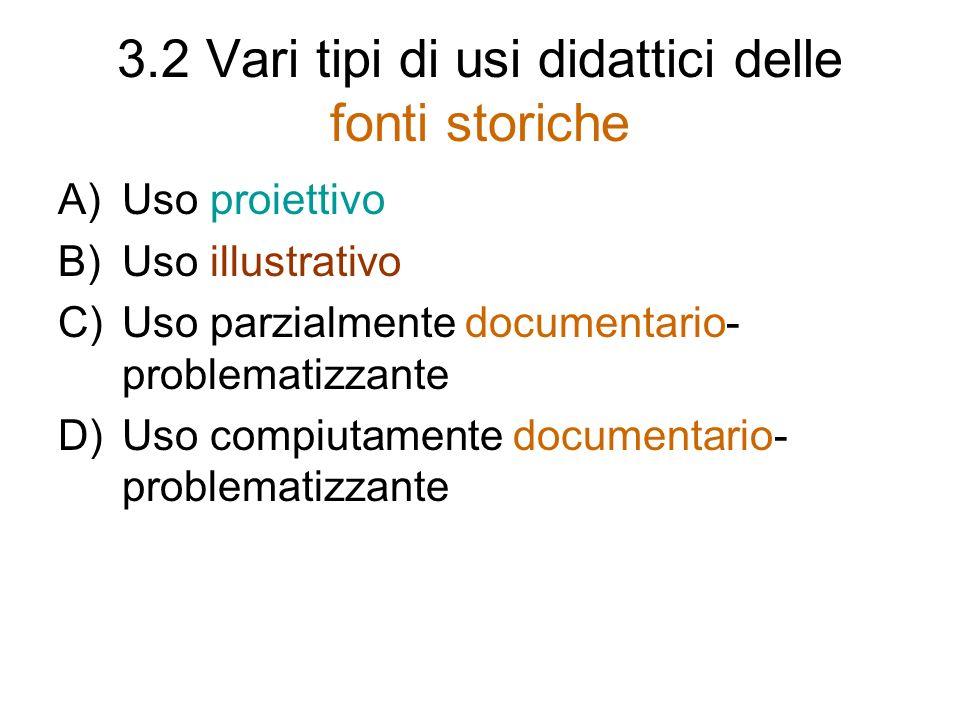 3.2 Vari tipi di usi didattici delle fonti storiche