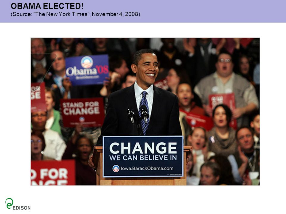 OBAMA ELECTED! (Source: The New York Times , November 4, 2008)