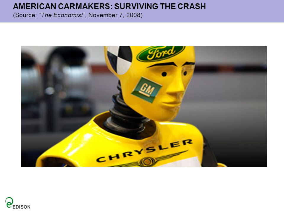 AMERICAN CARMAKERS: SURVIVING THE CRASH (Source: The Economist , November 7, 2008)