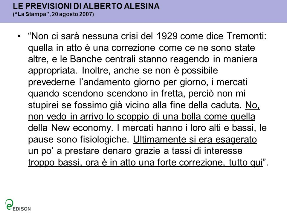 LE PREVISIONI DI ALBERTO ALESINA ( La Stampa , 20 agosto 2007)