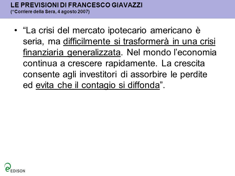 LE PREVISIONI DI FRANCESCO GIAVAZZI ( Corriere della Sera, 4 agosto 2007)