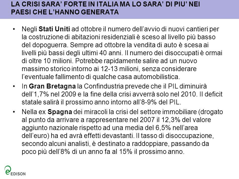 LA CRISI SARA' FORTE IN ITALIA MA LO SARA' DI PIU' NEI PAESI CHE L'HANNO GENERATA
