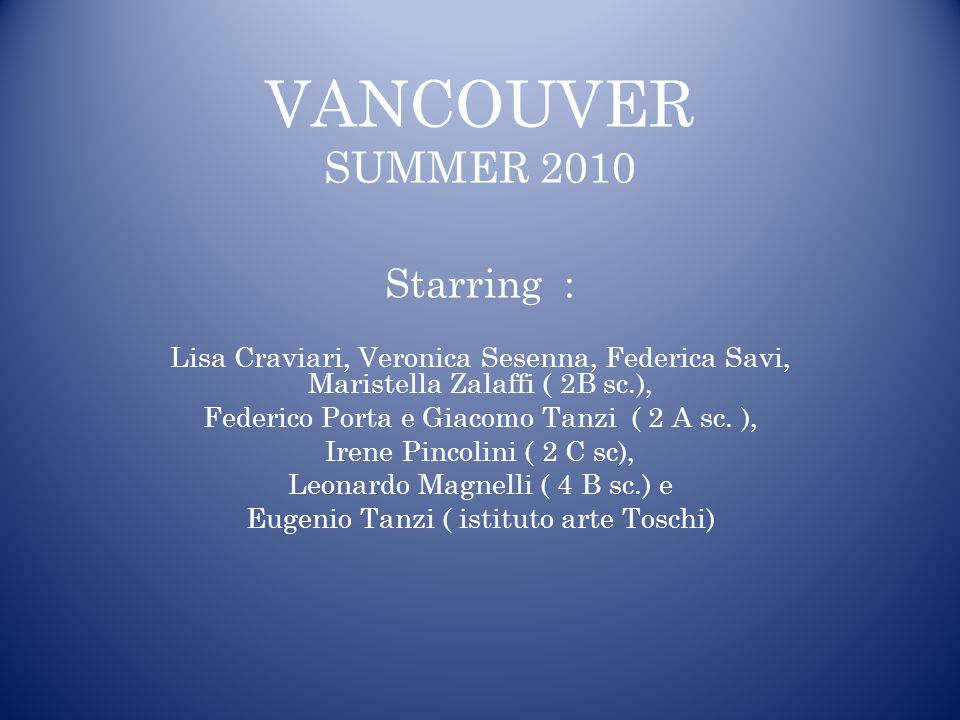 VANCOUVER SUMMER 2010 Starring :