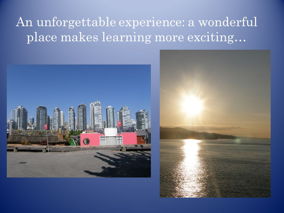 An unforgettable experience: a wonderful place makes learning more exciting…