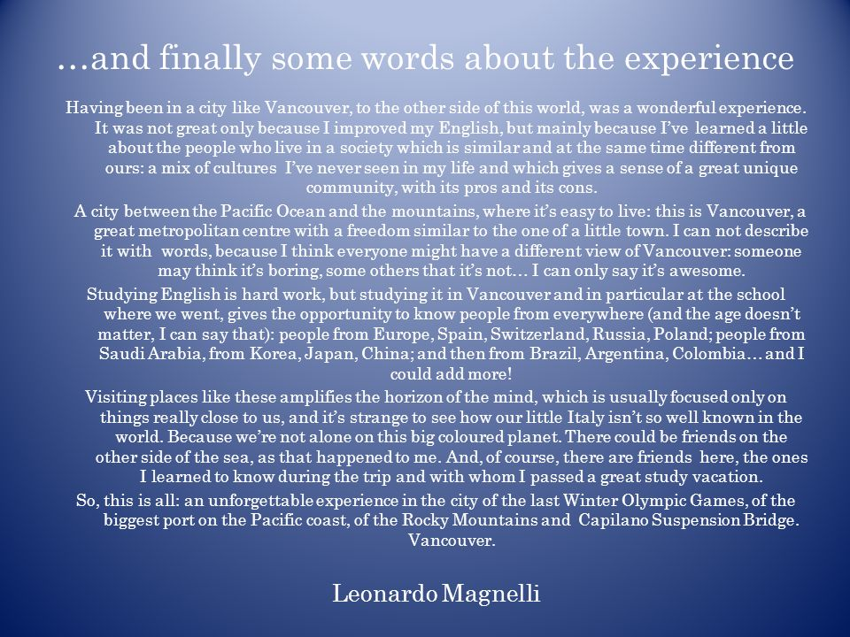 …and finally some words about the experience