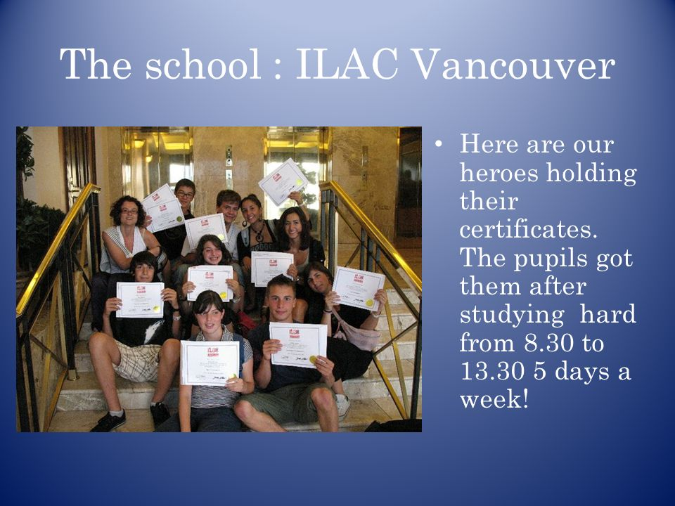 The school : ILAC Vancouver